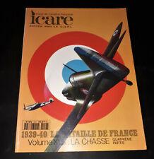 Revue ICARE N°156 - 1939/40- La Bataille de France - La Chasse - Avion -Aviation