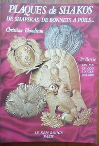 Plaques de Shakos - Le Lys le Coq - Christian Blondieau - Le Kepi Rouge - 1994