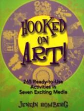 Hooked on Art!: 265 Ready-To-Use Activities in 7 Exciting Media