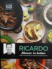 SLOWER IS BETTER: FROM A TACO FIESTA TO CHOCOLATE PUDDING By Ricardo  Hardcover