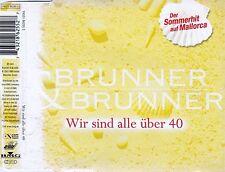 BRUNNER & BRUNNER : WIR SIND ALLE ÜBER 40 / 4 TRACK-CD