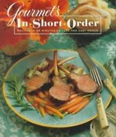 Gourmet's In Short Order: Recipes in 45 Minutes or Less and Easy Menus by Gourm