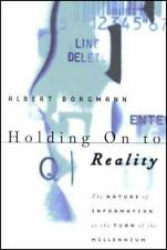 Holding on to Reality: The Nature of Information at the Turn of the Millennium (