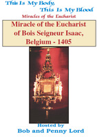 Miracles of the Eucharist of Bois Seigneur Isaac DVD by Bob & Penny Lord,New