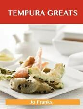 Tempura Greats : Delicious Tempura Recipes, the Top 41 Tempura Recipes by Jo...
