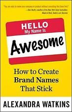 NEW Hello, My Name Is Awesome: How to Create Brand Names That Stick