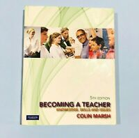 Becoming a Teacher: Knowledge, Skills and Issues 5th edition by Colin Marsh 5,e