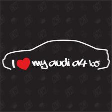 I love my Audi A4 B5 Limo - Tuning Sticker, Bj.95-99, Auto Fan Aufkleber