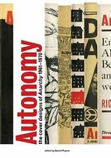 Autonomy : The Cover Designs of Anarchy 1961-1970 (2013, Paperback)