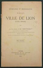 MEUNIER -ETYMOLOGIE DE LA VILLE DE LION / LYON -1917 - REGIONALISME LINGUISTIQUE