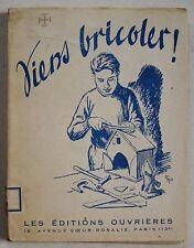 Viens bricoler ! Les Editions Ouvrières 1946 Scout