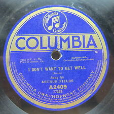 WW1 -  Arthur Fields - COLUMBIA A2409 - I Don't Want To Get Well