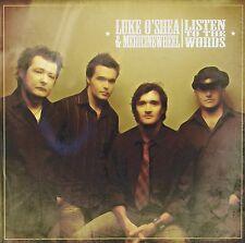 Luke O'Shea & Medicine Wheel - Listen to the Words (2012)  CD  NEW  SPEEDYPOST