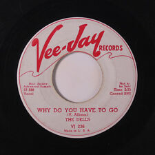 DELLS: Why Do You Have To Go / Dance, Dance, Dance 45 (dj) Vocal Groups