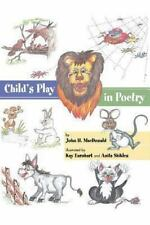 Child's Play in Poetry by John MacDonald (2013, Paperback)