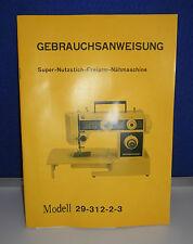 Gebrauchsanweisung Super Nutzstich Freiarm Nähmaschine Modell 2931223