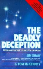 The Deadly Deception: Freemasonry Exposed by One of Its Top Leaders, James D. Sh