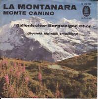 """Italienischer Bergsteiger Chor* - La Montanara / Monte  7"""" Vinyl Schallpla 45458"""
