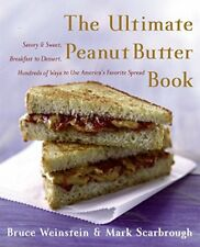 The Ultimate Peanut Butter Book: Savory and Sweet, Breakfast to Dessert, Hundere
