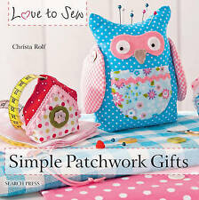 Love to Sew: Simple Patchwork Gifts by Christa Rolf (Paperback, 2014)