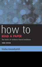How to Read a Paper: The Basics of Evidence-Based Medicine by Trisha Greenhalgh…