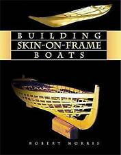 USED (VG) Building Skin-On-Frame Boats by Robert Morris