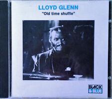 LLOYD GLENN - OLD TIME SHUFFLE - BLACK & BLUE LABEL - 1990 - FRENCH CD
