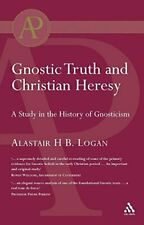 Gnostic Truth and Christian Heresy, Logan, Alastair 9780567044006 New,,