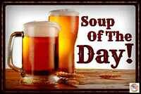 "SOUP OF THE DAY! BEER METAL SIGN 8'X12"" MADE IN USA! FUNNY MAN CAVE BAR DECOR"