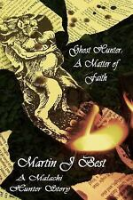 Ghost Hunter: Ghost Hunter : A Matter of Faith by Martin Best (2017, Paperback)