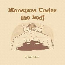 MONSTERS UNDER THE BED! - ADAMS, LEISL - NEW PAPERBACK BOOK