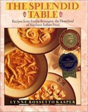 The Splendid Table: Recipes from Emilia-Romagna, the Heartland of Northern Ital