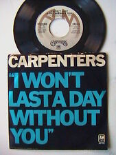 """THE CARPENTERS """"I WON'T LAST A DAY WITHOUT YOU"""" / """"ONE LOVE""""  7"""" PIC. SLEEVE 45"""