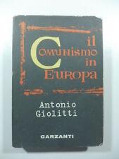 Il comunismo in Europa, A. Giolitti, Garzanti 1960