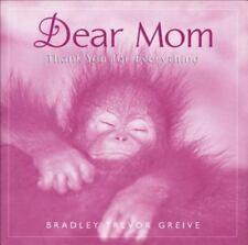 Dear Mom Thank You For Everything, Bradley Trevor Greive, 0740715283, Book, Good