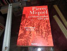 La liberté guidait leurs pas, Tome 2 : La Marne au coeur, Pierre Miquel