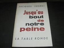 Jacques ISORNI: Jusqu'au bout de notre peine