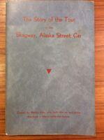 Scarce 1963 SKAGWAY ALASKA AK History and Photos STREET CAR Story of the Tour