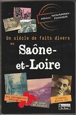 Un siècle de faits divers en Saône-et-Loire Albine Novarino-Pothier