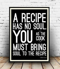 A recipe has no soul, cooking poster reproduction.