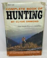 The Complete Book of Hunting   by Clyde Ormond Vintage 1963  DJ HC 7th 1965 Ex