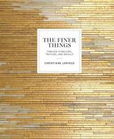 Finer Things : Timeless Furniture, Textiles, and Details, Hardcover by Lemieu...