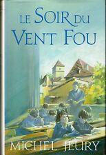 LE SOIR DU VENT FOU. Roman de MICHEL JEURY.  France loisirs 1992.