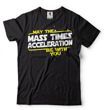 1b850a92 May The Mass times Acceleration be with you Popular culture T-shirt Funny  tee