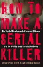 How to Make a Serial Killer : The Twisted Development of Innocent Children into