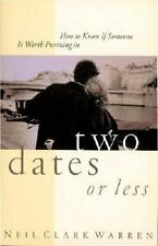 How To Know If Someone Is Worth Pursuing In Two Dates Or Less by Neil Clark Warr
