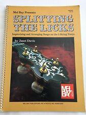 MEL BAY PRESENTS 1985 SPLITTING THE LICKS BY JANET DAVIS IMPROVISING ON 5 STRING