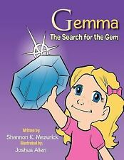 Gemm : The Search for the Gem by Shannon K. Mazurick (2011, Paperback)