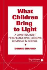 What Children Bring to Light: A Constructivist Perspective on-ExLibrary