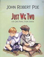 Just We Two Piano Duets 4 Hands Elementary John Robert Poe Folk Song Parade